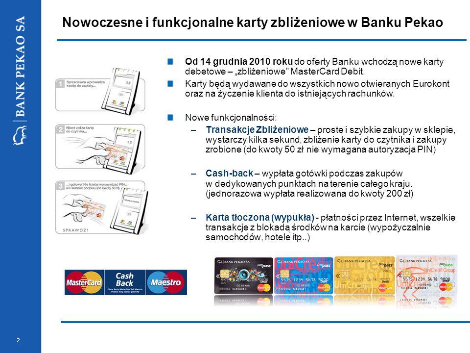 2 Nowoczesne i funkcjonalne karty zbliżeniowe w Banku Pekao Od 14 grudnia 2010 roku do oferty Banku wchodzą nowe karty debetowe – zbliżeniowe MasterCa