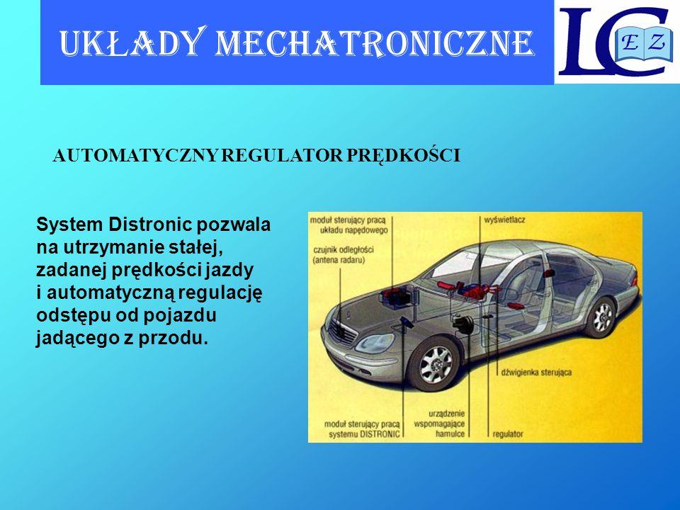 UK Ł ADY MECHATRONICZNE AUTOMATYCZNY REGULATOR PRĘDKOŚCI System Distronic pozwala na utrzymanie stałej, zadanej prędkości jazdy i automatyczną regulac