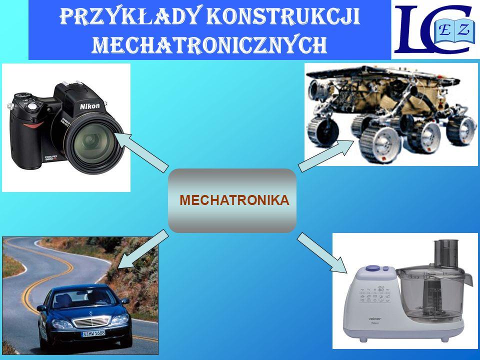 PRZYK Ł ADY konstrukcji mechaTROnicznych MECHATRONIKA