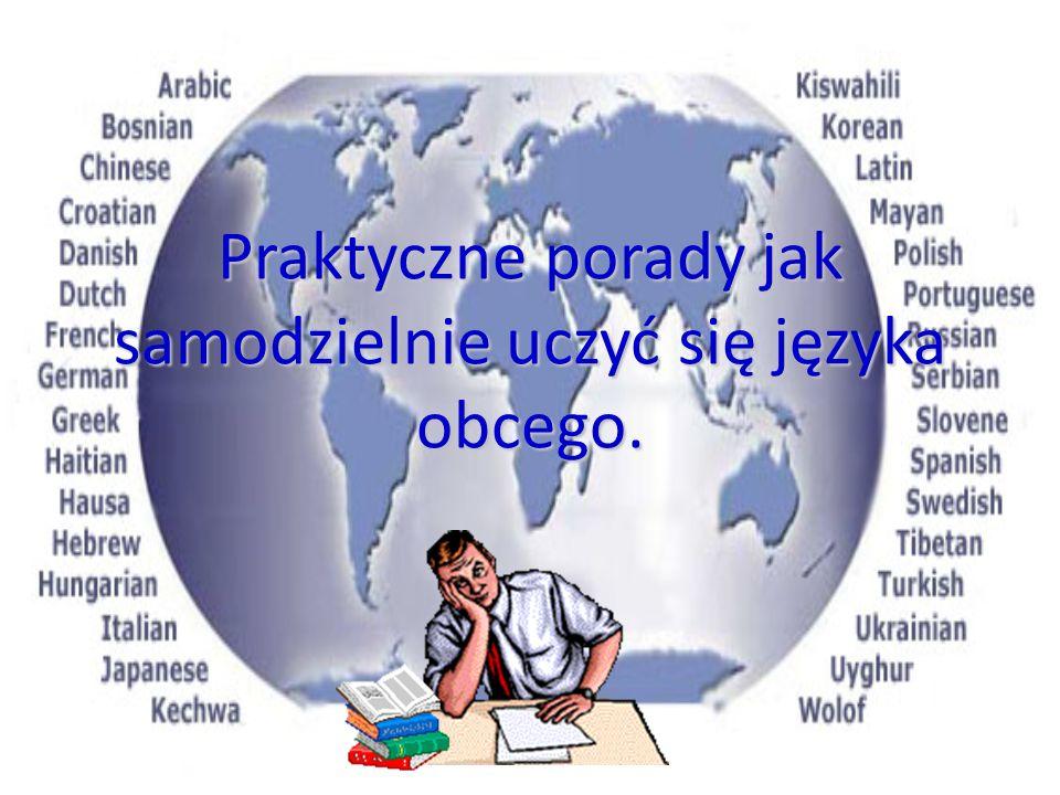 Praktyczne porady jak samodzielnie uczyć się języka obcego.