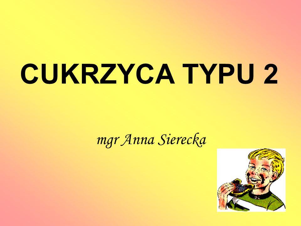 Literatura: J.Radziszowski Cukrzyca typu 2.
