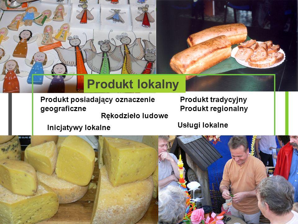 Produkt lokalny - wyrób lub usługa, z którą utożsamiają się mieszkańcy regionu, produkowana w sposób niemasowy i przyjazny dla środowiska, z surowców lokalnie dostępnych.