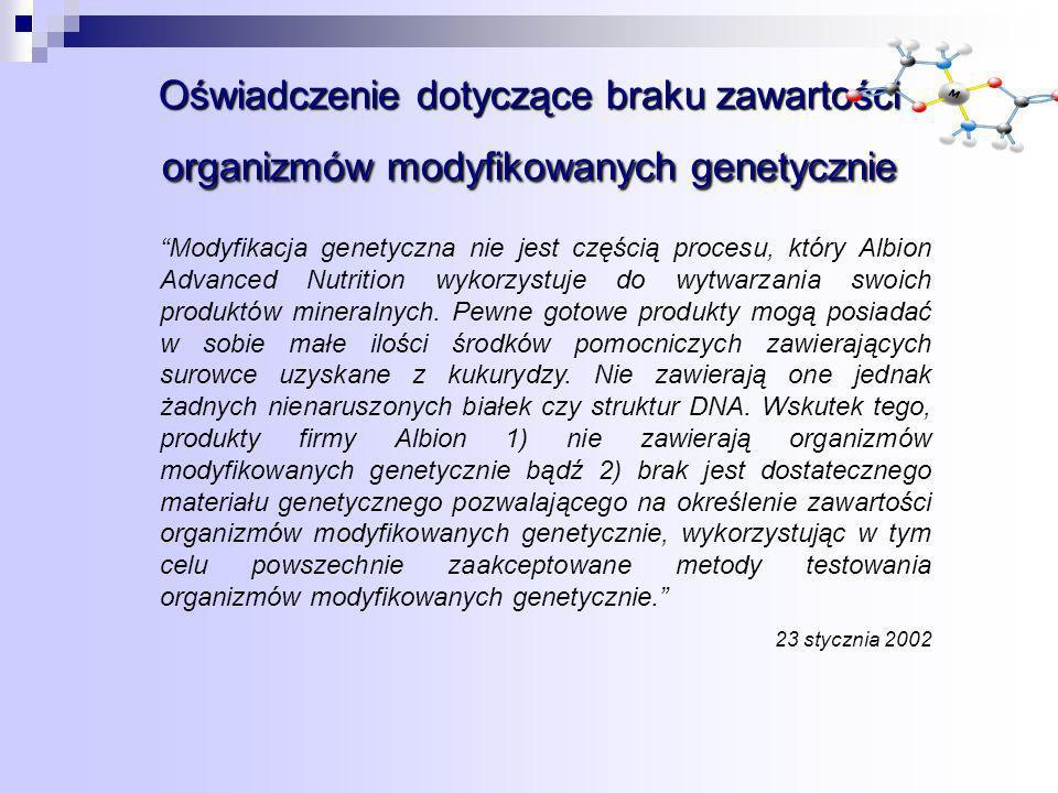 Oświadczenie dotyczące braku zawartości organizmów modyfikowanych genetycznie Modyfikacja genetyczna nie jest częścią procesu, który Albion Advanced Nutrition wykorzystuje do wytwarzania swoich produktów mineralnych.