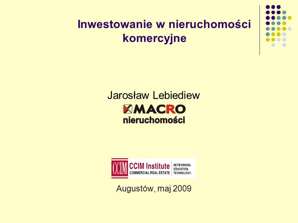 Inwestowanie w nieruchomości komercyjne Jarosław Lebiediew Augustów, maj 2009
