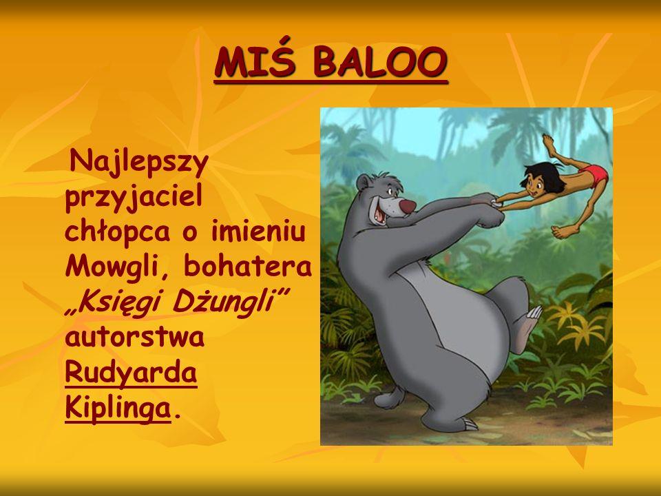 Najlepszy przyjaciel chłopca o imieniu Mowgli, bohatera Księgi Dżungli autorstwa Rudyarda Kiplinga.