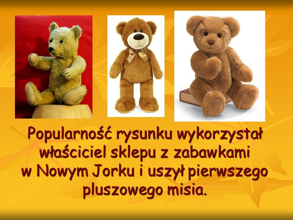 Na cześć prezydenta nazwał maskotkę: Teddys Bear (miś Teddiego). Prezydent wyraził na to zgodę.
