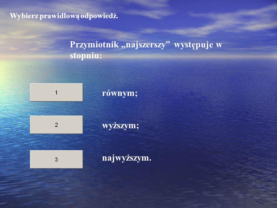 Wybierz prawidłową odpowiedź.