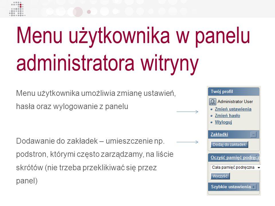Menu użytkownika w panelu administratora witryny Menu użytkownika umożliwia zmianę ustawień, hasła oraz wylogowanie z panelu Dodawanie do zakładek – u