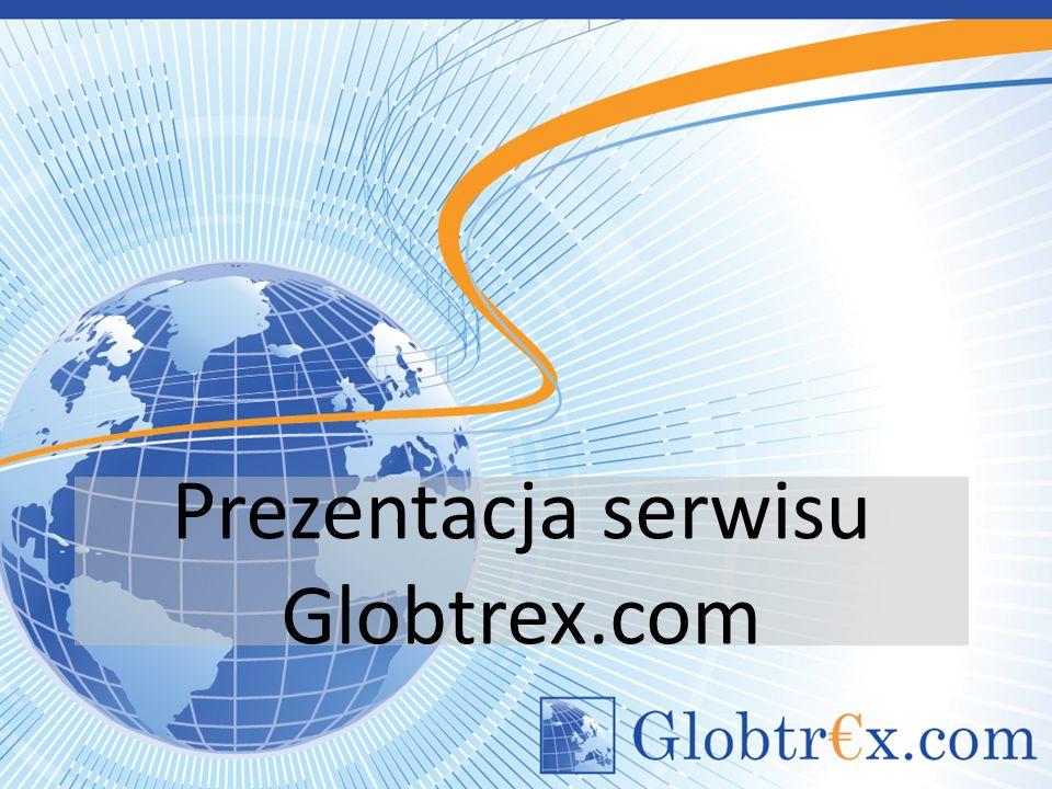 Wprowadzenie GLOBTREX.COM to nowy portal inwestycyjny skierowany do inwestorów, osób lokujących środki w funduszach inwestycyjnych oraz posiadających kredyty bądź oszczędności w walutach obcych.