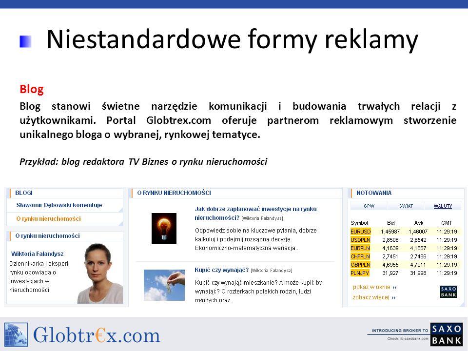 Niestandardowe formy reklamy Blog Blog stanowi świetne narzędzie komunikacji i budowania trwałych relacji z użytkownikami. Portal Globtrex.com oferuje