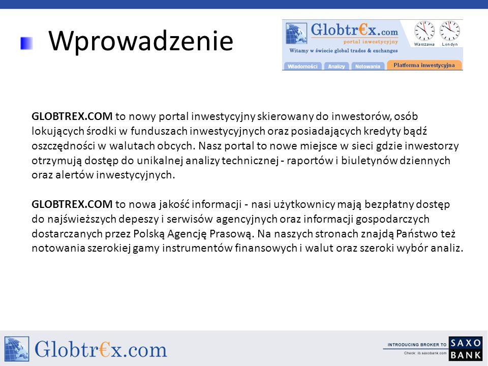 Wprowadzenie Portal GLOBTREX.COM stale informuje o aktualnych kursach walut (NBP, ECB) oraz notowaniach polskich i światowych giełd.