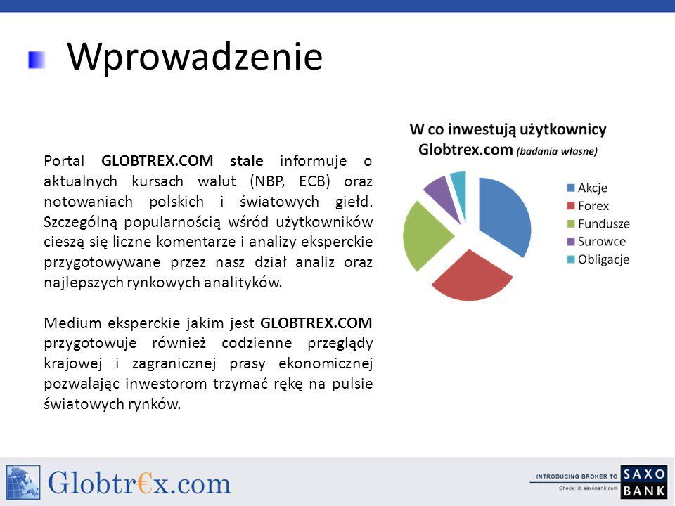 Wprowadzenie Portal GLOBTREX.COM stale informuje o aktualnych kursach walut (NBP, ECB) oraz notowaniach polskich i światowych giełd. Szczególną popula