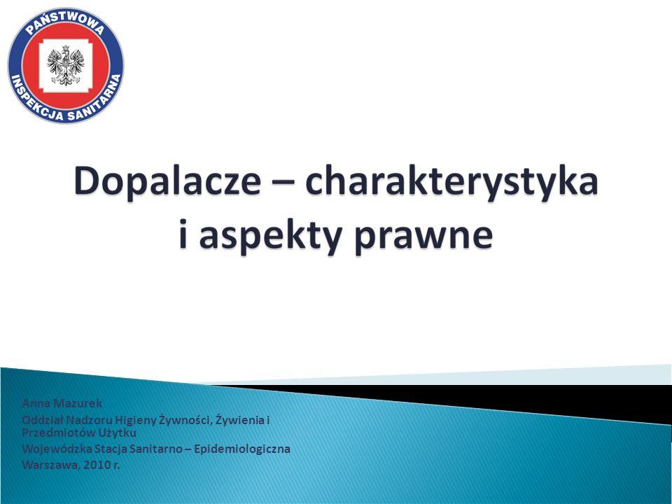 Anna Mazurek Oddział Nadzoru Higieny Żywności, Żywienia i Przedmiotów Użytku Wojewódzka Stacja Sanitarno – Epidemiologiczna Warszawa, 2010 r.