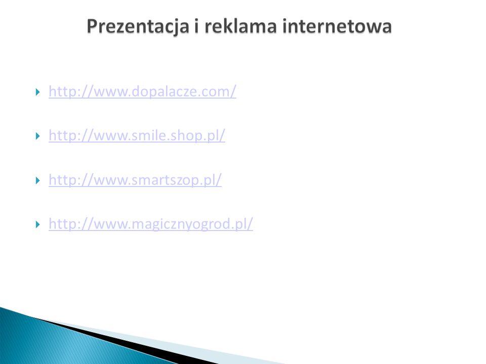 http://www.dopalacze.com/ http://www.smile.shop.pl/ http://www.smartszop.pl/ http://www.magicznyogrod.pl/