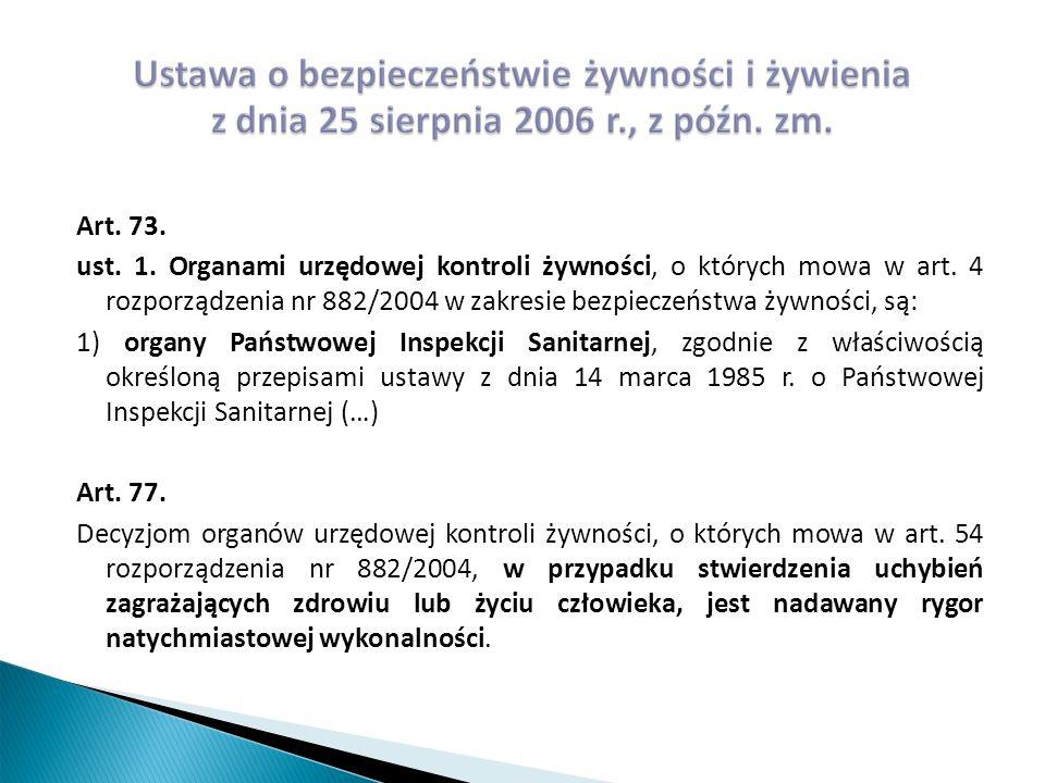 Art. 73. ust. 1. Organami urzędowej kontroli żywności, o których mowa w art.