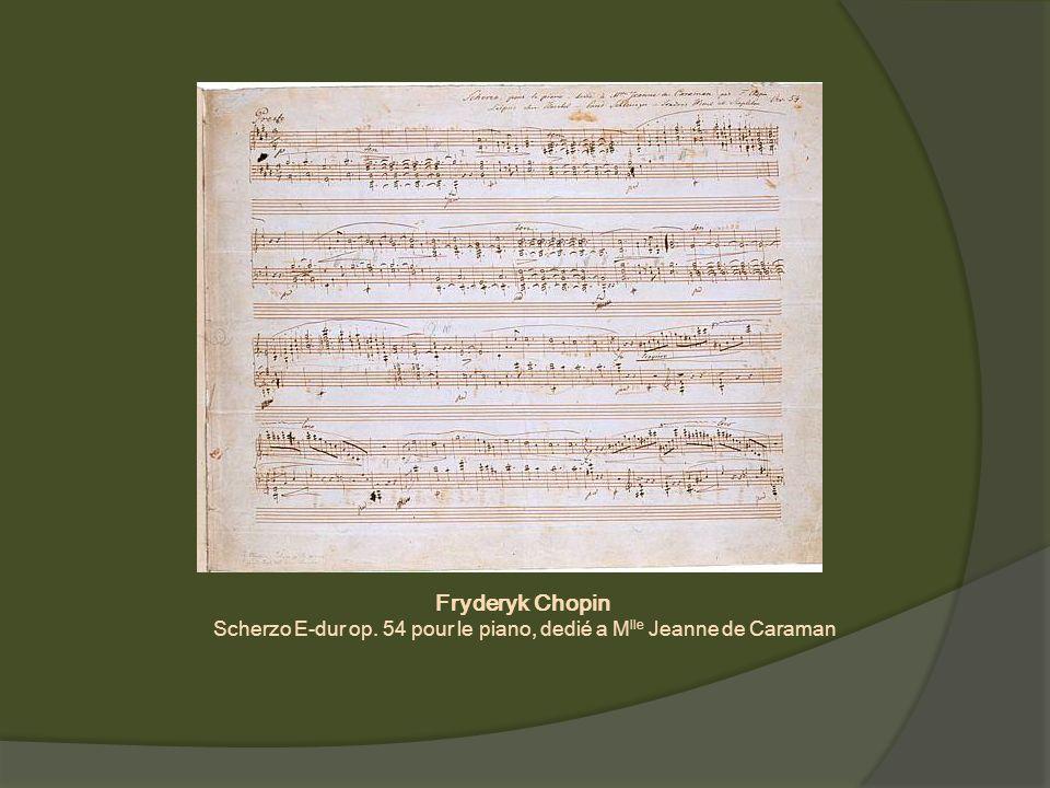 Fryderyk Chopin Scherzo E-dur op. 54 pour le piano, dedi é a M lle Jeanne de Caraman