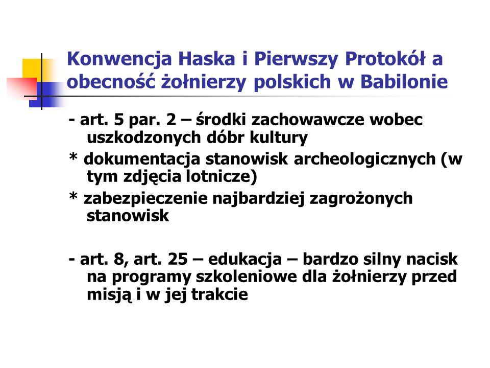 Konwencja Haska i Pierwszy Protokół a obecność żołnierzy polskich w Babilonie - art. 5 par. 2 – środki zachowawcze wobec uszkodzonych dóbr kultury * d