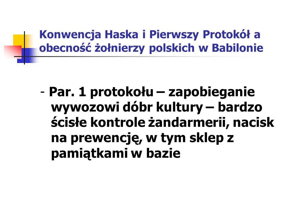 Konwencja Haska i Pierwszy Protokół a obecność żołnierzy polskich w Babilonie - Par. 1 protokołu – zapobieganie wywozowi dóbr kultury – bardzo ścisłe