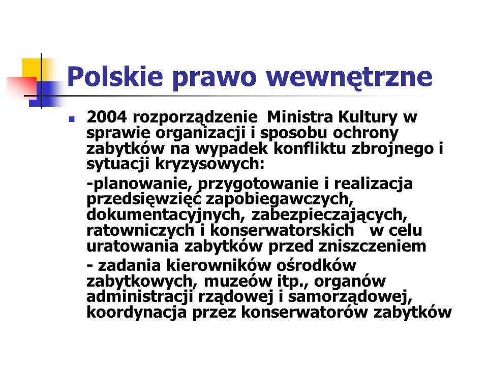 Polskie prawo wewnętrzne 2004 rozporządzenie Ministra Kultury w sprawie organizacji i sposobu ochrony zabytków na wypadek konfliktu zbrojnego i sytuac