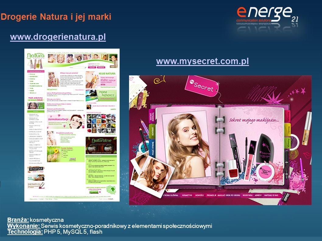 Drogerie Natura i jej marki www.drogerienatura.pl Branża: kosmetyczna Wykonanie: Serwis kosmetyczno-poradnikowy z elementami społecznościowymi Technol
