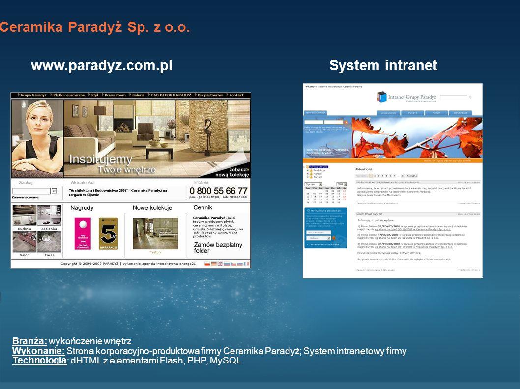 Ceramika Paradyż Sp. z o.o. www.paradyz.com.pl System intranet Branża: wykończenie wnętrz Wykonanie: Strona korporacyjno-produktowa firmy Ceramika Par