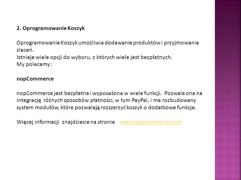 2. Oprogramowanie Koszyk Oprogramowanie Koszyk umożliwia dodawanie produktów i przyjmowanie zleceń.