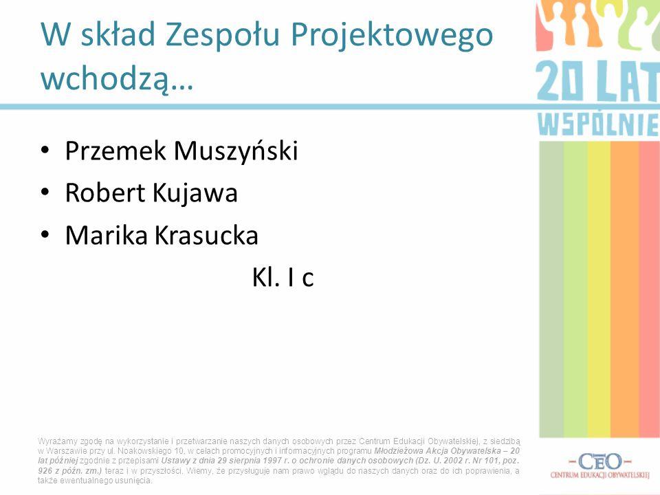 Przemek Muszyński Robert Kujawa Marika Krasucka Kl.