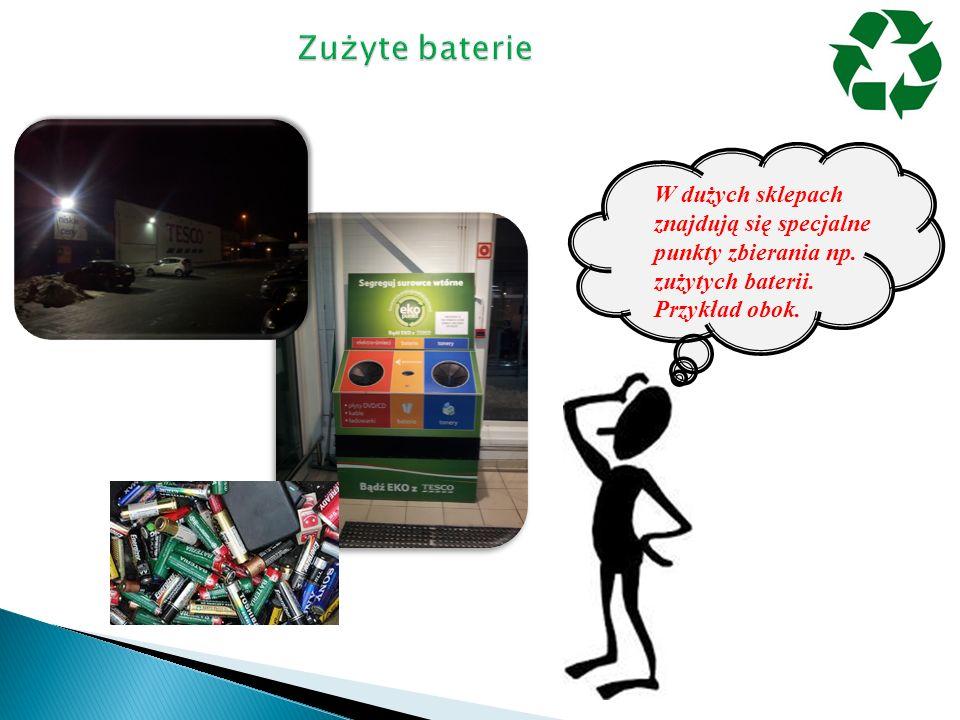 W dużych sklepach znajdują się specjalne punkty zbierania np. zużytych baterii. Przykład obok.