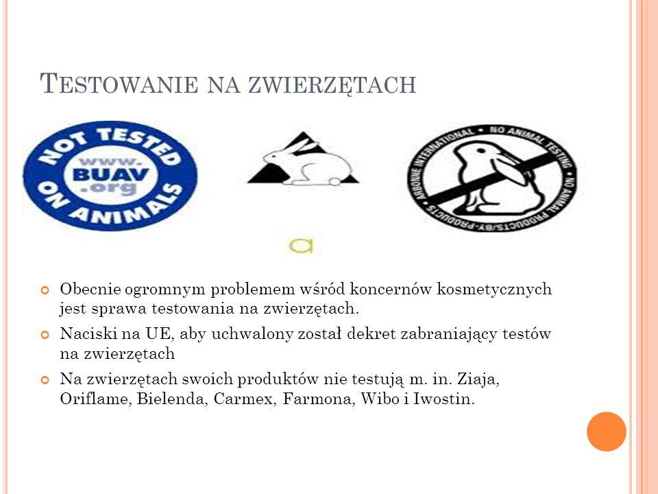 T ESTOWANIE NA ZWIERZĘTACH Obecnie ogromnym problemem wśród koncernów kosmetycznych jest sprawa testowania na zwierzętach. Naciski na UE, aby uchwalon