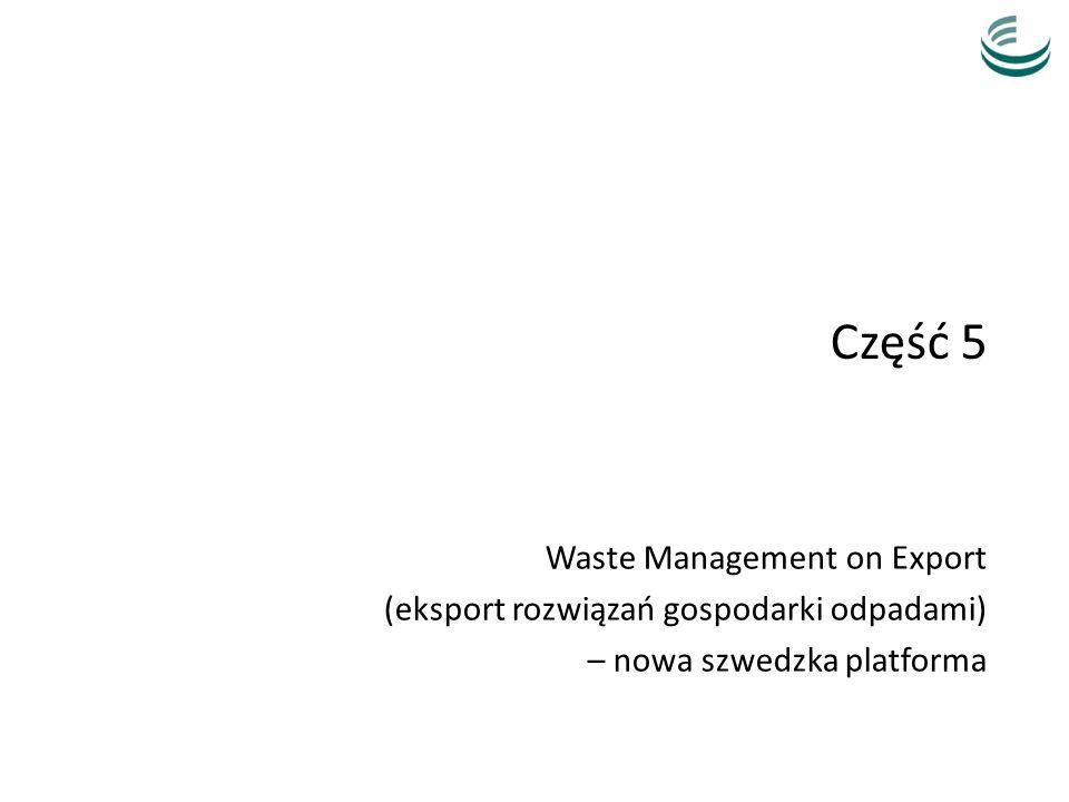 Część 5 Waste Management on Export (eksport rozwiązań gospodarki odpadami) – nowa szwedzka platforma