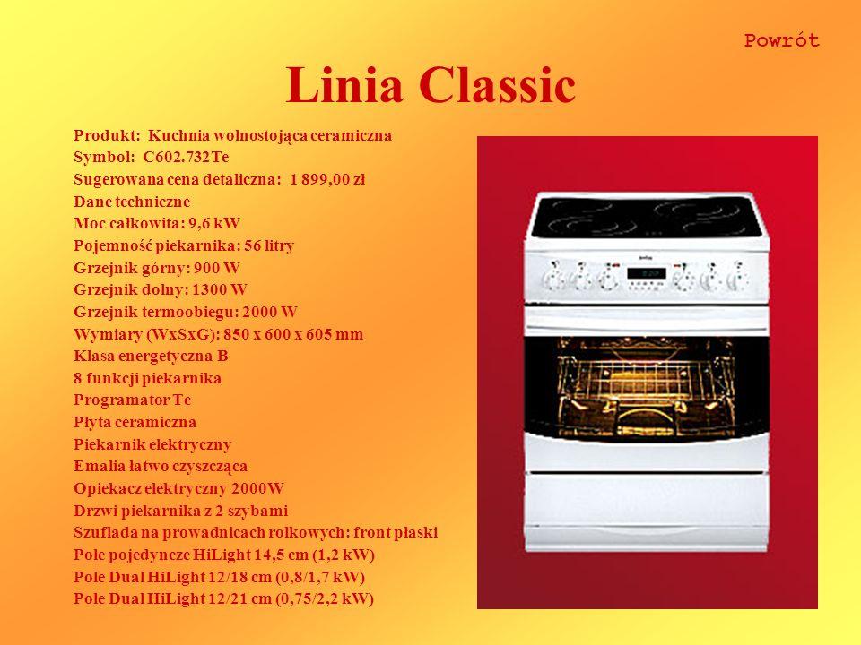 Linia Classic Produkt: Kuchnia wolnostojąca ceramiczna Symbol: C602.732Te Sugerowana cena detaliczna: 1 899,00 zł Dane techniczne Moc całkowita: 9,6 kW Pojemność piekarnika: 56 litry Grzejnik górny: 900 W Grzejnik dolny: 1300 W Grzejnik termoobiegu: 2000 W Wymiary (WxSxG): 850 x 600 x 605 mm Klasa energetyczna B 8 funkcji piekarnika Programator Te Płyta ceramiczna Piekarnik elektryczny Emalia łatwo czyszcząca Opiekacz elektryczny 2000W Drzwi piekarnika z 2 szybami Szuflada na prowadnicach rolkowych: front płaski Pole pojedyncze HiLight 14,5 cm (1,2 kW) Pole Dual HiLight 12/18 cm (0,8/1,7 kW) Pole Dual HiLight 12/21 cm (0,75/2,2 kW) Powrót