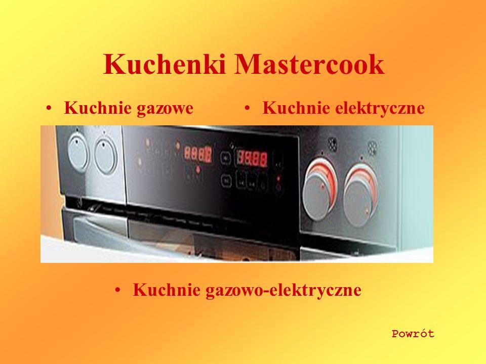 Kuchnie gazoweKuchnie elektryczne Kuchenki Mastercook Powrót Kuchnie gazowo-elektryczne