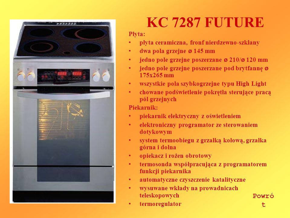KC 7287 FUTURE Płyta: płyta ceramiczna, fronf nierdzewno-szklany dwa pola grzejne ø 145 mm jedno pole grzejne poszerzane ø 210/ ø 120 mm jedno pole gr