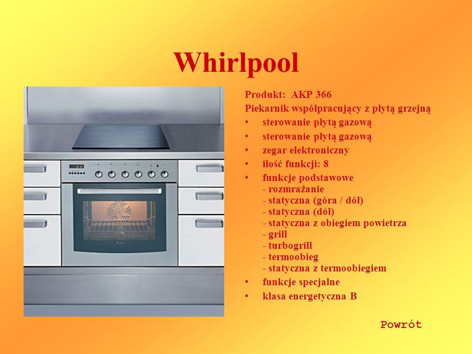 Whirlpool Produkt: AKP 366 Piekarnik współpracujący z płytą grzejną sterowanie płytą gazową zegar elektroniczny ilość funkcji: 8 funkcje podstawowe - rozmrażanie - statyczna (góra / dół) - statyczna (dół) - statyczna z obiegiem powietrza - grill - turbogrill - termoobieg - statyczna z termoobiegiem funkcje specjalne klasa energetyczna B Powrót