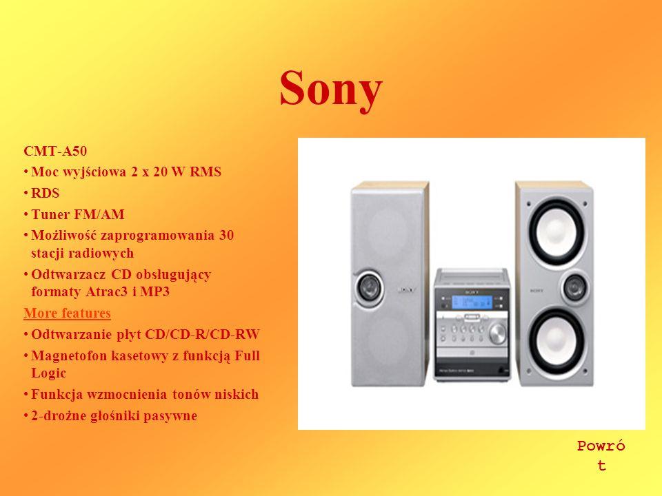 Sony CMT-A50 Moc wyjściowa 2 x 20 W RMS RDS Tuner FM/AM Możliwość zaprogramowania 30 stacji radiowych Odtwarzacz CD obsługujący formaty Atrac3 i MP3 More features Odtwarzanie płyt CD/CD-R/CD-RW Magnetofon kasetowy z funkcją Full Logic Funkcja wzmocnienia tonów niskich 2-drożne głośniki pasywne Powró t