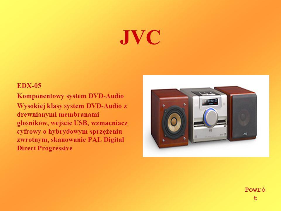JVC EDX-05 Komponentowy system DVD-Audio Wysokiej klasy system DVD-Audio z drewnianymi membranami głośników, wejście USB, wzmacniacz cyfrowy o hybrydowym sprzężeniu zwrotnym, skanowanie PAL Digital Direct Progressive Powró t