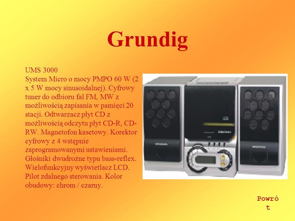 Grundig UMS 3000 System Micro o mocy PMPO 60 W (2 x 5 W mocy sinusoidalnej). Cyfrowy tuner do odbioru fal FM, MW z możliwością zapisania w pamięci 20