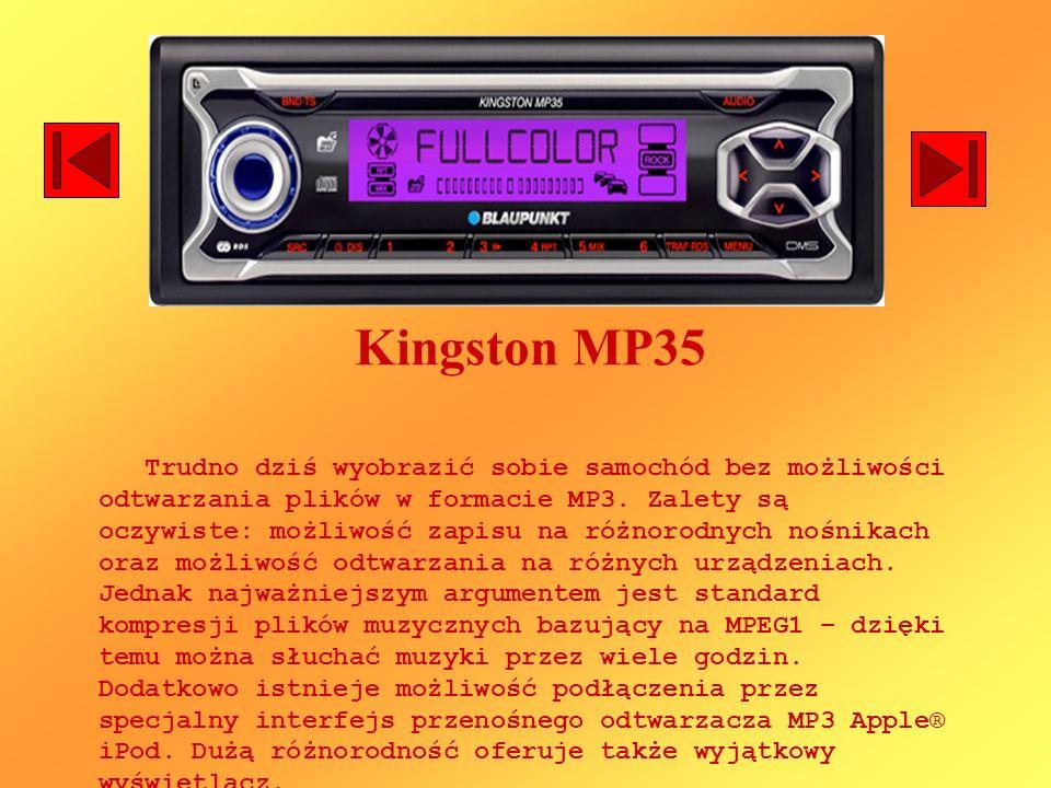 Kingston MP35 Trudno dziś wyobrazić sobie samochód bez możliwości odtwarzania plików w formacie MP3. Zalety są oczywiste: możliwość zapisu na różnorod