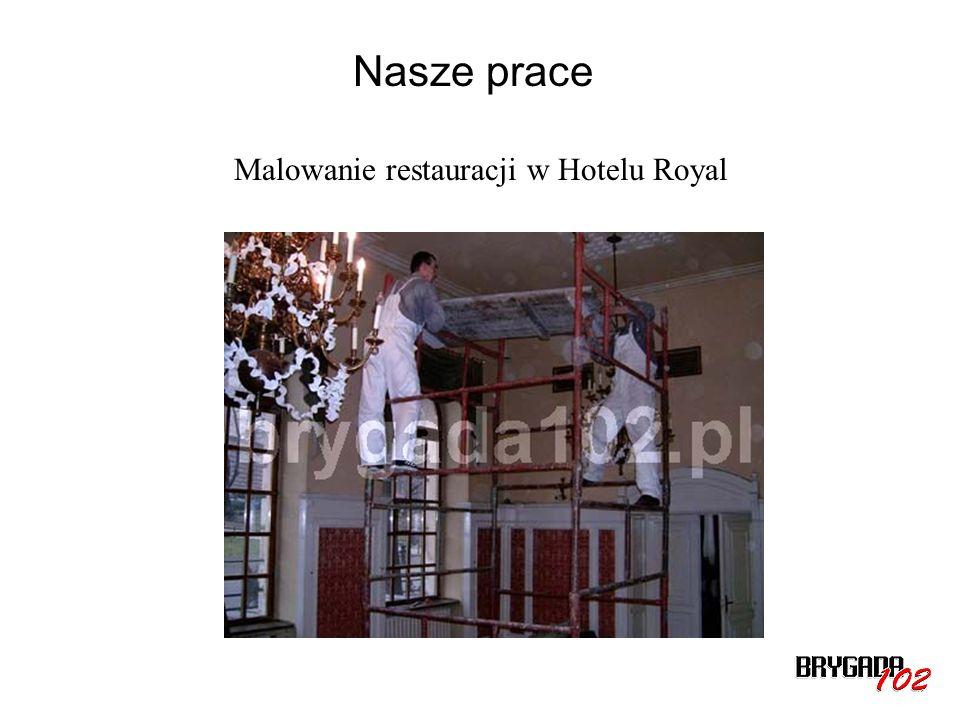 Nasze prace Malowanie restauracji w Hotelu Royal