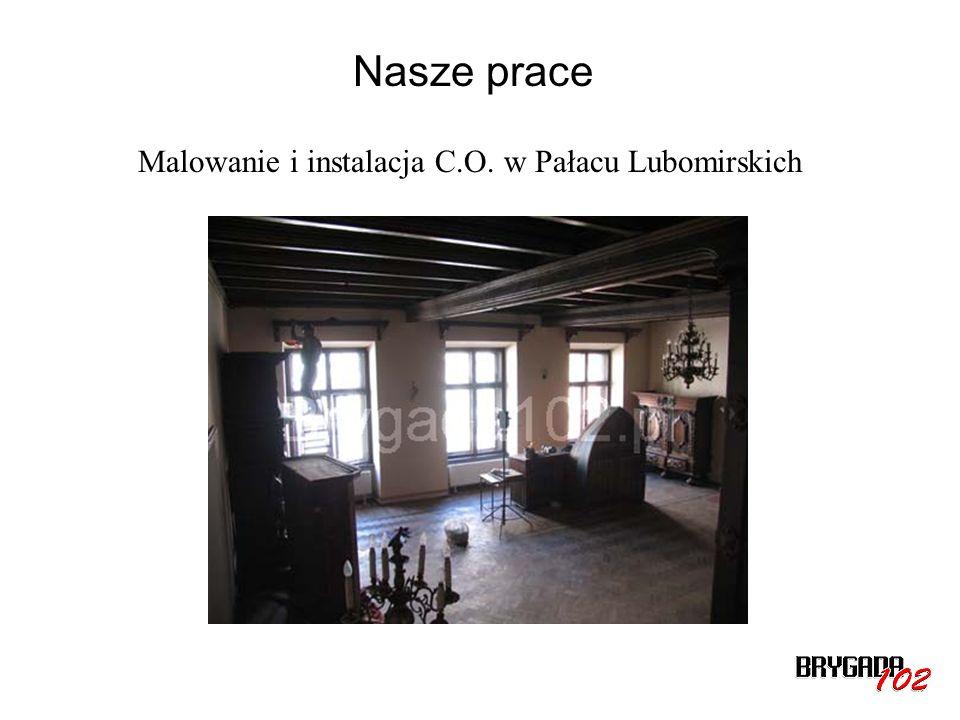 Nasze prace Malowanie i instalacja C.O. w Pałacu Lubomirskich