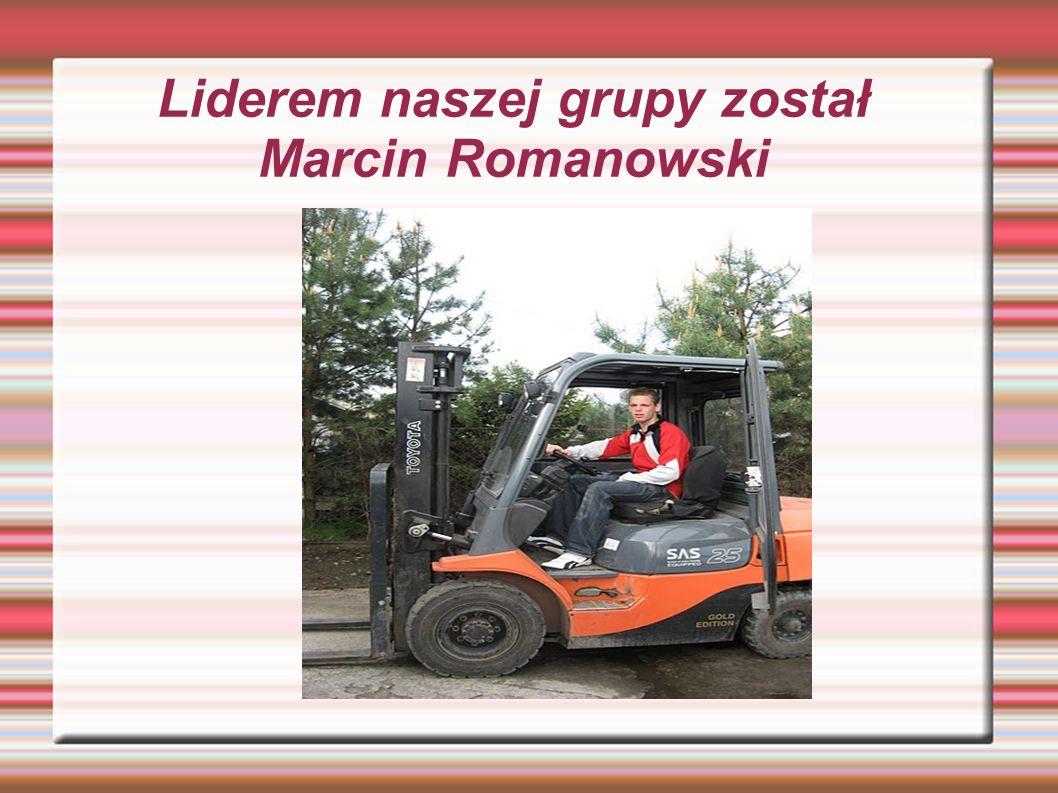 Liderem naszej grupy został Marcin Romanowski