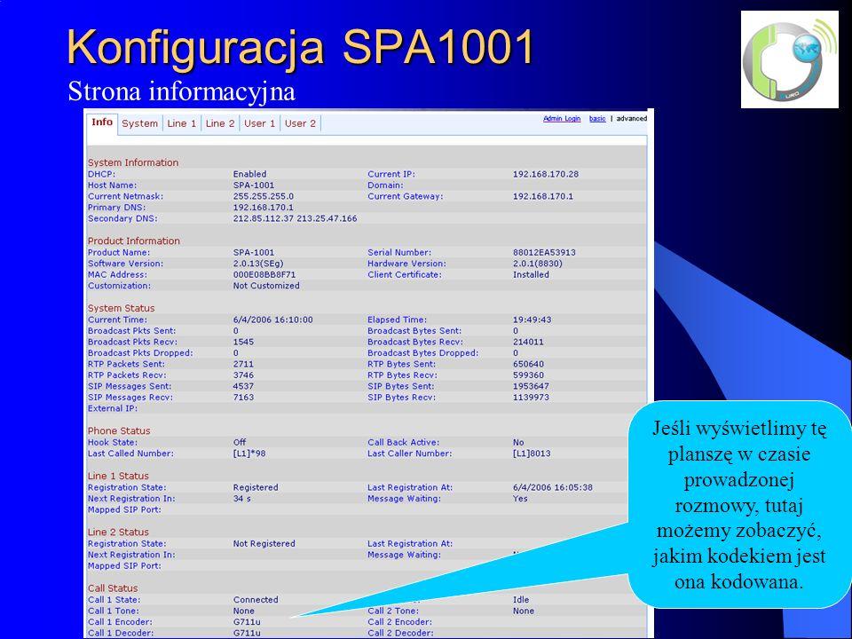 Konfiguracja SPA1001 Strona informacyjna Jeśli wyświetlimy tę planszę w czasie prowadzonej rozmowy, tutaj możemy zobaczyć, jakim kodekiem jest ona kodowana.