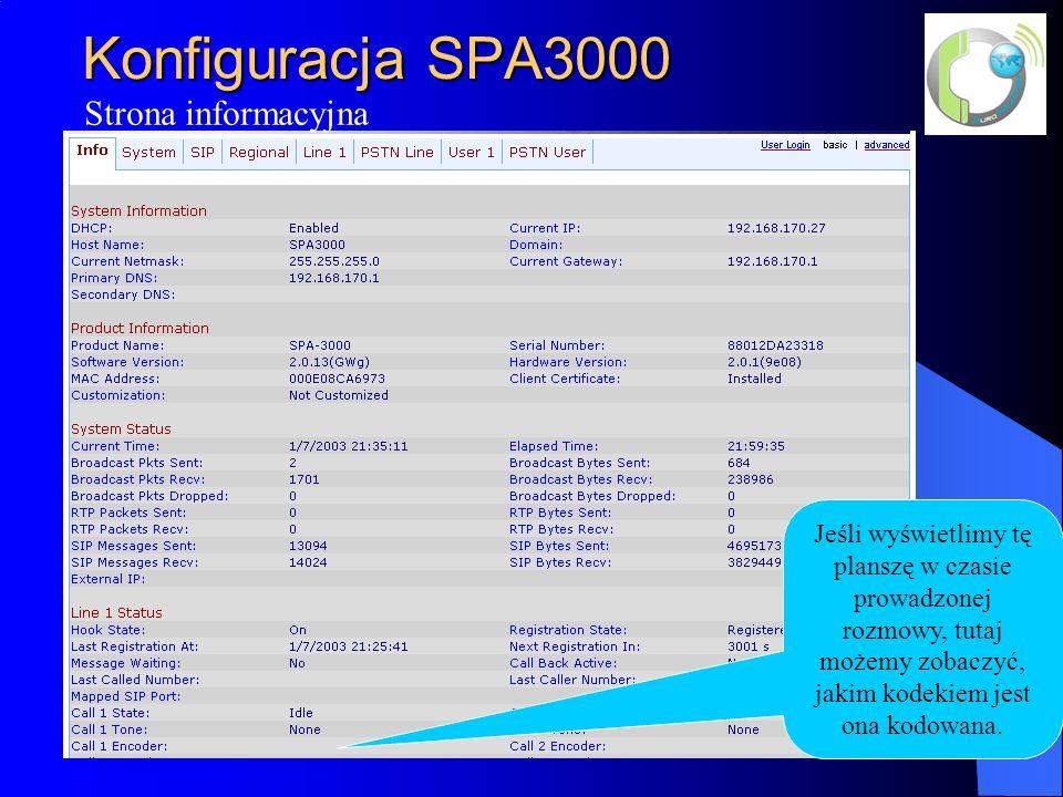 Konfiguracja SPA3000 Strona informacyjna Jeśli wyświetlimy tę planszę w czasie prowadzonej rozmowy, tutaj możemy zobaczyć, jakim kodekiem jest ona kodowana.
