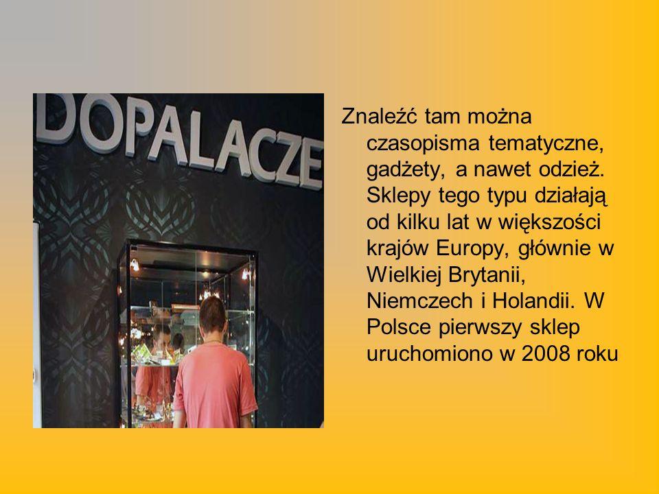 Znaleźć tam można czasopisma tematyczne, gadżety, a nawet odzież. Sklepy tego typu działają od kilku lat w większości krajów Europy, głównie w Wielkie