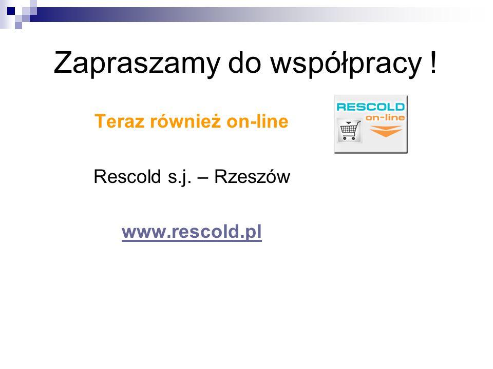Zapraszamy do współpracy ! Teraz również on-line Rescold s.j. – Rzeszów www.rescold.pl