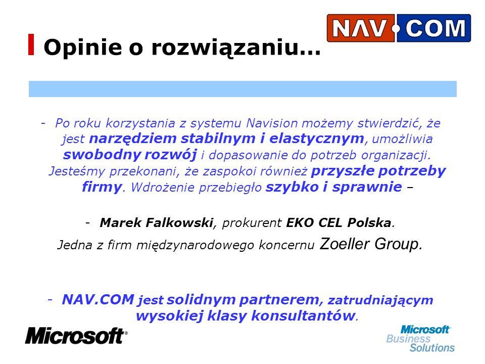 -P-Po roku korzystania z systemu Navision możemy stwierdzić, że jest narzędziem stabilnym i elastycznym, umożliwia swobodny rozwój i dopasowanie do potrzeb organizacji.