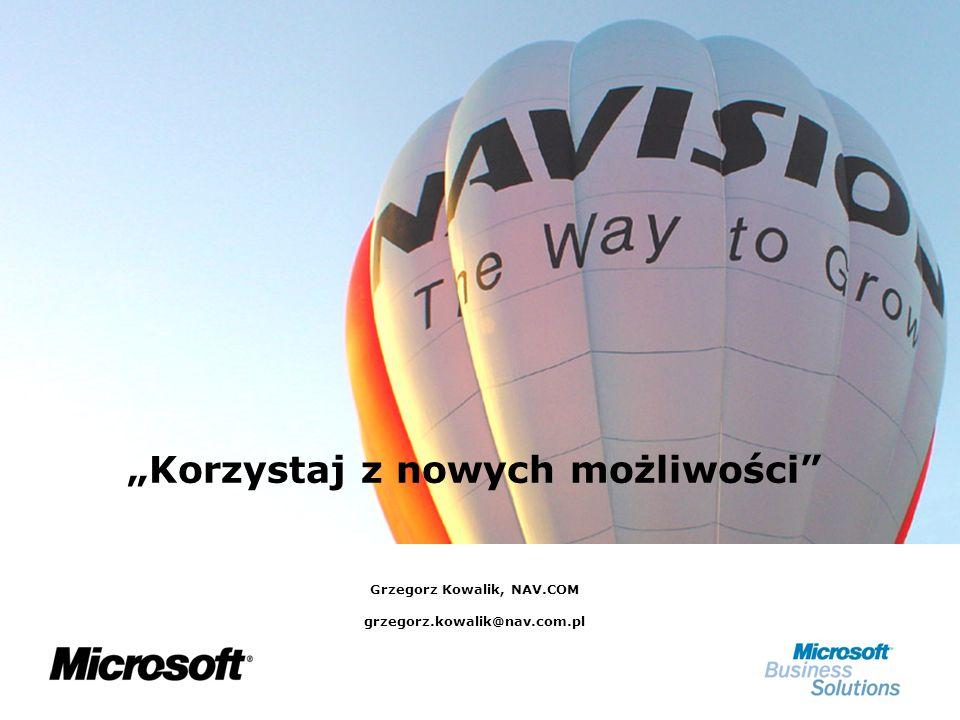 Korzystaj z nowych możliwości Grzegorz Kowalik, NAV.COM grzegorz.kowalik@nav.com.pl