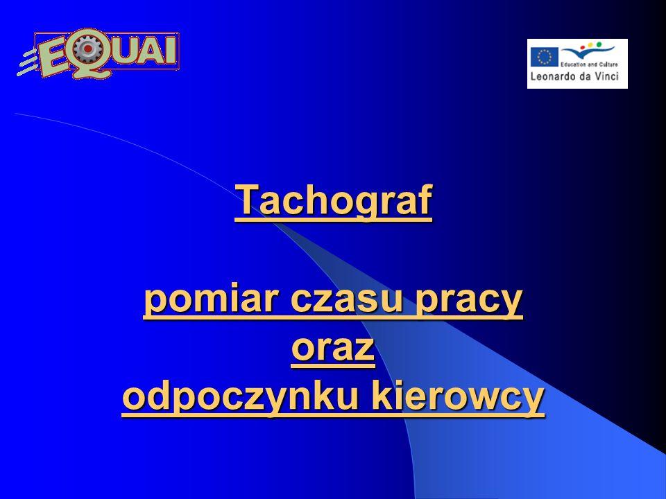 Źródło: http://pl.wikipedia.org/wiki/Tachograf http://www.tachograf.pwpw.pl/tach-cmsws/ http://www.logistykafirm.com/ http://www.mateo-sklep.pl/index.php