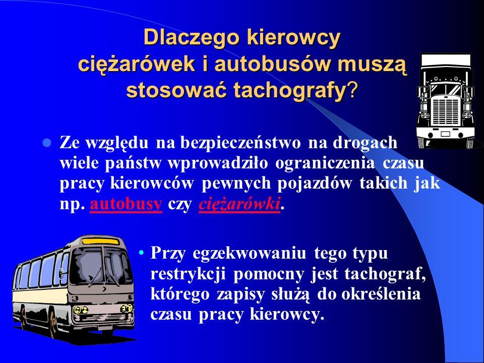 Dlaczego kierowcy ciężarówek i autobusów muszą stosować tachografy.