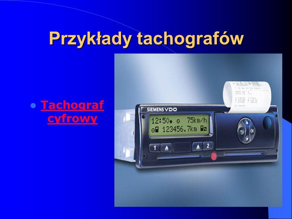 Przykłady tachografów Tachograf cyfrowy Tachograf cyfrowy